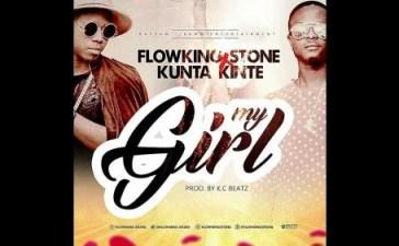 Flowking Stone Ft. Kunta Kinte - My Girl Mp3 Audio Download