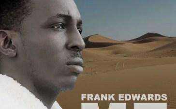Frank Edwards - Me Mp3 Audio Download