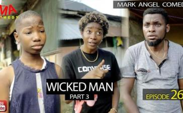 VIDEO: Mark Angel Comedy - WICKED MAN Part 3 (Episode 266) Mp4 Download