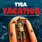 VIDEO: Tyga – Vacation
