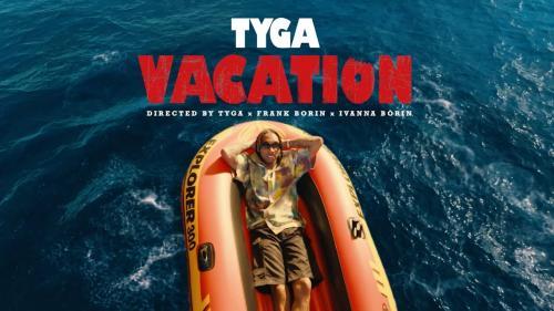 VIDEO: Tyga - Vacation Mp4 Download
