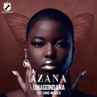 DOWNLOAD MP3: Azana – Umaqondana Ft. Msolo