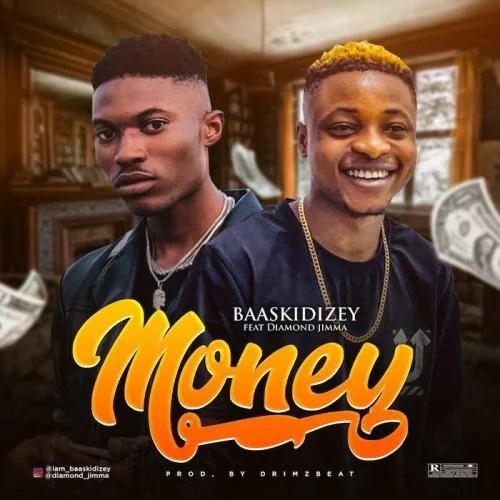 DOWNLOAD MP3: Baaskidizey Ft. Diamond Jimma – Money