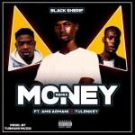 Black Sherif – Money (Remix) Ft. AMG Armani, Tulenkey