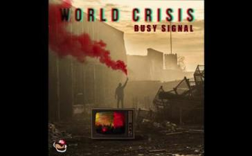 Busy Signal - World Crisis Mp3 Audio Download