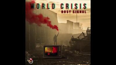 DOWNLOAD MP3: Busy Signal – World Crisis