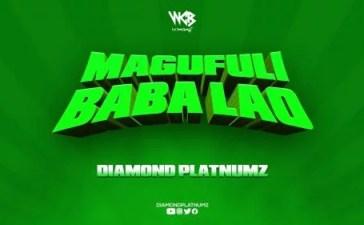 Diamond Platnumz - Magufuli Baba Lao Mp3 Audio Download