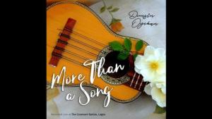 Dunsin Oyekan - More Than A Song Mp3 Audio Download