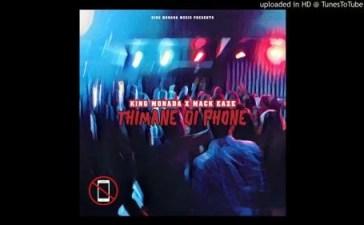 King Monada Ft. Mack Eaze - Thimane Di Phone Mp3 Audio Download