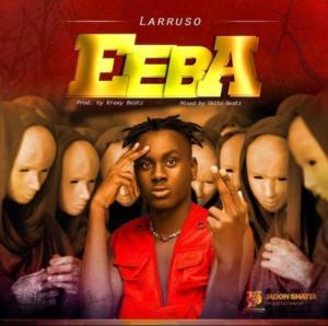 Larruso - Eeba Mp3 Audio Download