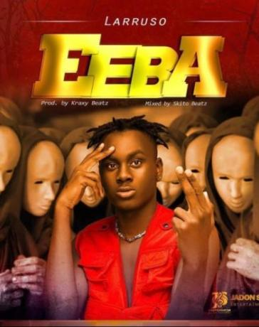 Larruso - Eeba Mp3 Audio Download