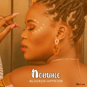 Nobuhle - Always With Me Mp3 Audio Download