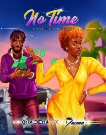 Ona Dema - No Time Ft. Dremo Mp3 Audio Download