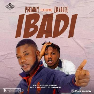 DOWNLOAD MP3: Premmy Ft. Davolee – Ibadi