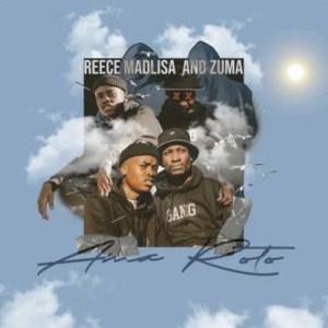 Reece Madlisa & Zuma - Ama Roto (FULL EP) Mp3 Zip Fast Download Free audio complete