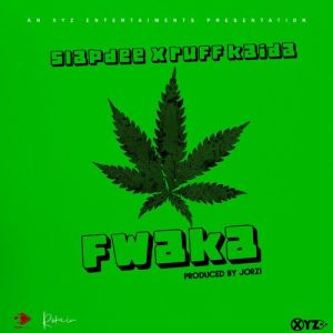 Slapdee - Fwaka Ft. Ruff Kaida Mp3 Audio Download