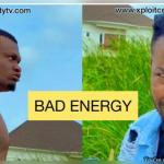 VIDEO: Xploit Comedy – Bad Energy