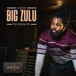 Big Zulu Ft. AB Crazy & Fifi Cooper – On My Mind