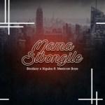 Biodizy & Xigubu – Mama Sibongile Ft. Mexican Boys