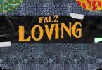 Falz - Loving (Prod. by Willis) Mp3 Audio Download