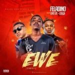 Feladino Ft. Leke Lee x Otega – Ewe (Away)