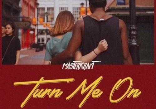 Masterkraft - Turn Me On Mp3 Audio Download