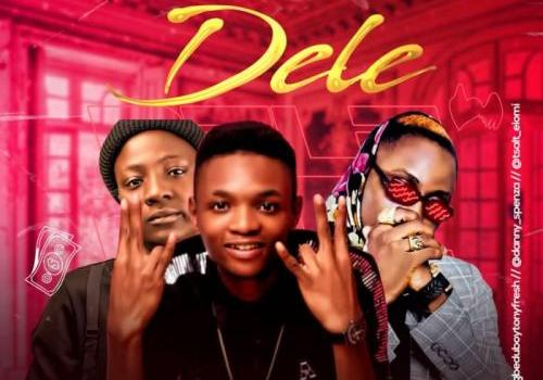 Tony Fresh Ft. Danny Spenza, TSalt Elomi - Dele Mp3 Audio Download
