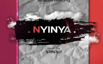 Bosom P-Yung - Nyinya (Prod. by Ipaapi) Mp3 Audio Download