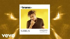 Brainee - Girls (Amapiano Remix) Mp3 Audio Download
