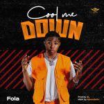 Fola – Cool Me Down (Prod. by XL)