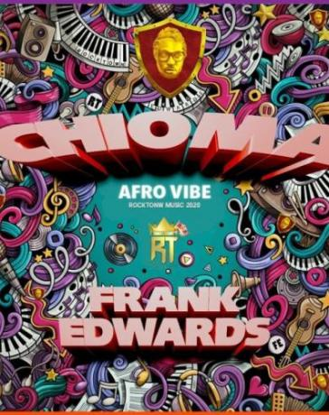 Frank Edwards - CHIOMA Afro Mp3 Audio Download