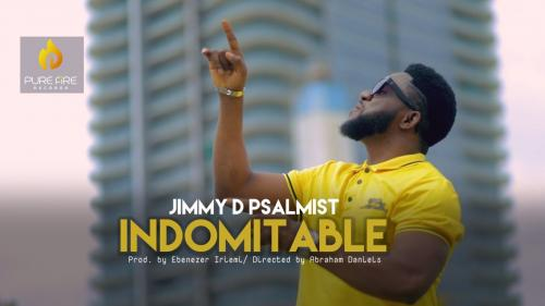 Jimmy D Psalmist - Indomitable (Audio + Video) Mp3 Mp4 Download