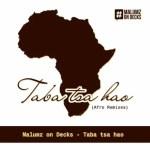 Malumz On Decks & KB – Taba Tsa Hao (Pastor Snow's Deep Tech Touch)