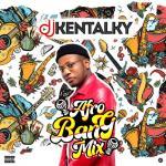 [Mixtape] DJ Kentalky – Afro Bang Mix Vol. 1
