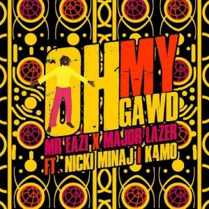 Mr Eazi, Major Lazer - Oh My Gawd Ft. Nicki Minaj & K4MO Mp3 Audio Download