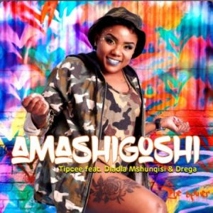 Tipcee - Amashigoshi Ft. Dladla Mshunqisi, Drega Mp3 Audio Download