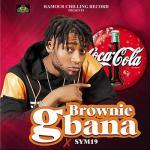 Brownie – Gbana Ft. Sym19