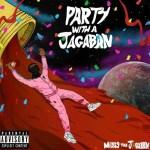 Midas The Jagaban – Party With A Jagaban