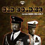 Black Diamond – Old Soldier Ft. Wande Coal, Kel P