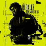 [Album] Blaklez – Don't Mind The Bs EP