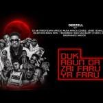 Deezell – Duk Abun Da Zai Faru Ya Faru Ft. DJ AB, Feezy, Zayn Africa & Others