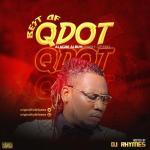 [Mixtape] DJ Rhymes – Best Of Qdot Alagbe Album Mash-Up Mix