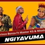 Prince Benza – Ngiyavuma Ft. Master KG, Miss Twaggy