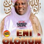 Saheed Osupa – Eni Olohun (New Album)