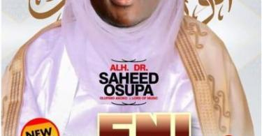 Saheed Osupa - Eni Olohun (New Album)