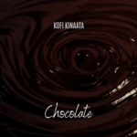 Kofi Kinaata – Chocolate Nice