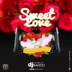 [Mixtape] DJ Baddo – Sweet Love Mix (Valentine Edition)
