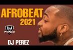 [Mixtape] DJ Perez - Top Afrobeat & Amapiano Mix