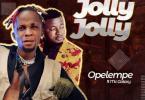 Opelempe Ft. Mc Galaxy - Jolly Jolly