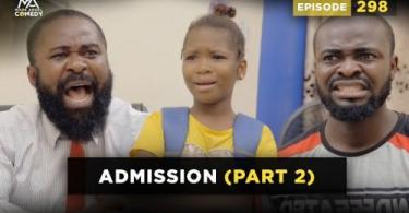 VIDEO: Mark Angel Comedy - Admission Part 2 (Episode 298)